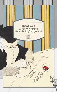 La vie et la passion de Dodin-Bouffant, gourmet de Marcel ROUFF
