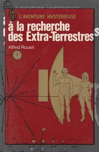 ROULET Alfred – A la recherche des extra-terrestres – J'ai lu