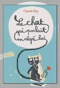 ROY Claude – Le chat qui parlait malgré lui – Folio Junior
