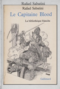 SABATINI Rafael – Le Capitaine Blood - Gallimard