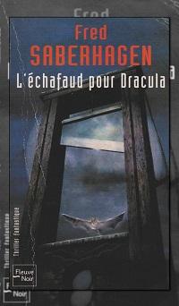 SABERHAGEN Fred – L'échafaud pour Dracula – Fleuve Noir