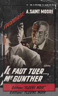 SAINT MOORE A. – Il faut tuer…, Mr Gunther – Fleuve Noir