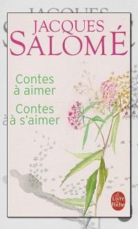 SALOME Jacques – Contes à aimer Contes à s'aimer – Le Livre de poche