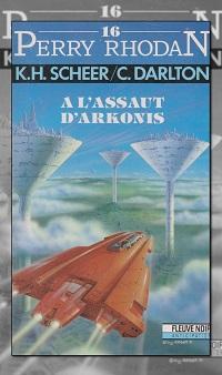 SCHEER et DARLTON – A l'assaut d'Arkonis – Perry Rhodan 16 – Fleuve Noir