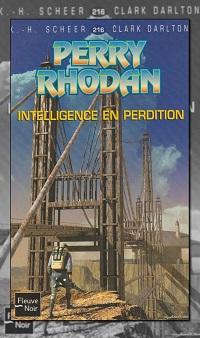 SCHEER et DARLTON – Intelligence en perdition – Perry Rhodan 216 – Fleuve Noir