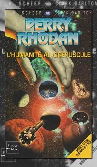 SCHEER et DARLTON – L'humanité au crépuscule – Perry Rhodan 188 - Fleuve Noir