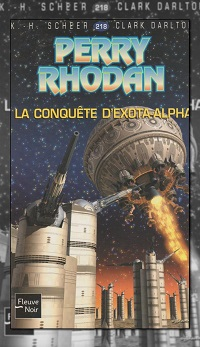 SCHEER et DARLTON La conquête dExota-Alpha Perry Rhodan 218 Fleuve Noir