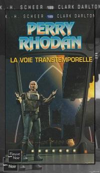 SCHEER et DARLTON – La voie transtemporelle – Perry Rhodan 189 - Fleuve Noir