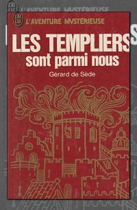SEDE Gérard de – Les Templiers sont parmi nous – J'ai lu