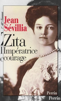 SEVILLIA Jean – Zita impératrice courage - Perrin