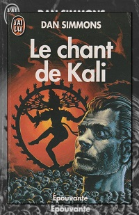 SIMMONS Dan – Le chant de Kali – J'ai lu