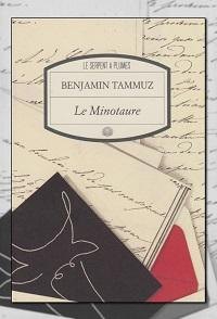 TAMMUZ Benjamin – Le minotaure – Le Serpent à plumes