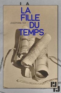 La fille du temps de Joséphine TEY – Julliard