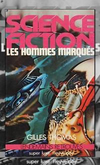 THOMAS Gilles – Les hommes marqués