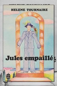 TOURNAIRE Hélène – Jules empaillé – Le Livre de poche