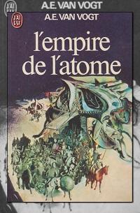 VAN VOGT Alfred E. – L'empire de l'atome – J'ai lu