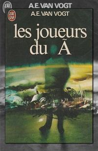 VAN VOGT Alfred E. – Les joueurs du A – J'ai Lu