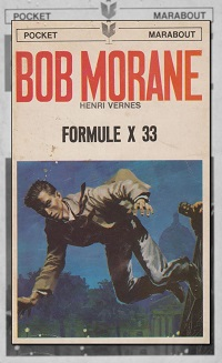 VERNES Henri – Bob Morane, Formule X 33 – Marabout
