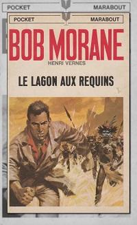 VERNES Henri – Bob Morane, Le lagon aux requins – Marabout
