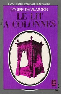 VILMORIN Louise de – Le lit a colonnes