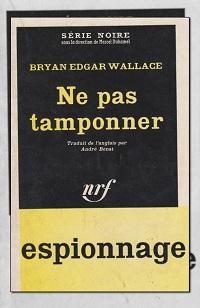 WALLACE Bryan Edgar – Ne pas tamponner - Gallimard