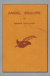 WALLACE Edgar – Angel Esquire
