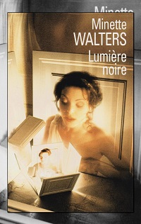 Lumière noire de Minette WALTERS – France Loisirs
