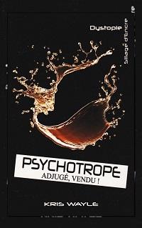 WAYLE Kris – Psychotrope Adjugé, vendu !