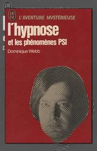 WEBB Dominique – L'hypnose et les phénomènes psi – J'ai lu