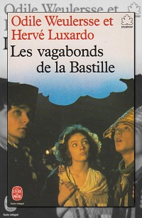 WEULERSSE Odile et LUXARDO Hervé – Les vagabonds de la Bastille - Le livre de poche