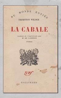 WILDER Thornton – La cabale - Gallimard