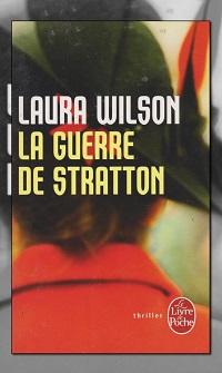 WILSON Laura – La guerre de Stratton – Le Livre de poche