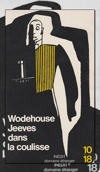 WODEHOUSE P.G. – Jeeves dans les coulisses – 10 18