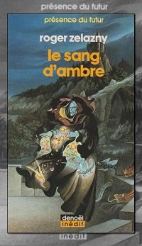 ZELAZNY Roger – Le sang d'ambre - Denoël