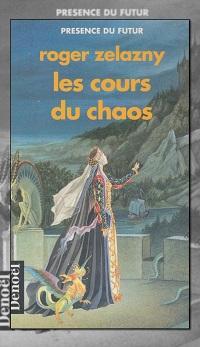 ZELAZNY Roger Les cours du chaos - Denoël