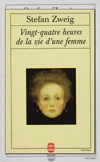 Vingt-quatre heures de la vie d'une femme de Stefan ZWEIG – Le livre de poche